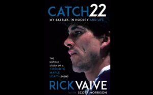 Catch 22: Rick Vaive to release new book