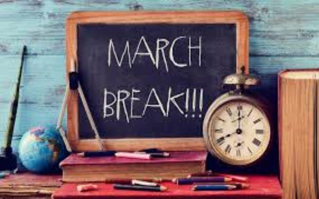 March break written on a chalk board